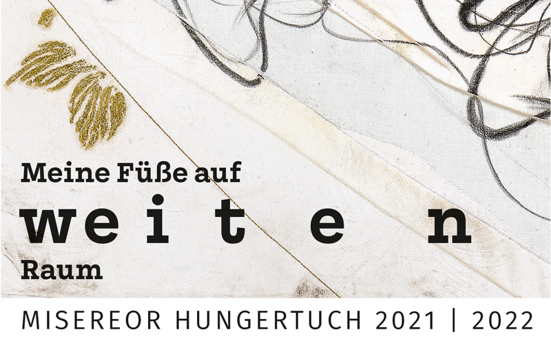 """Hungertuch des Jahres 2021 mit der Aufschrift """"Du stellst meine Füße auf weiten Raum"""""""